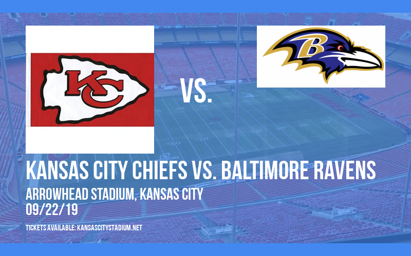 Kansas City Chiefs vs. Baltimore Ravens at Arrowhead Stadium