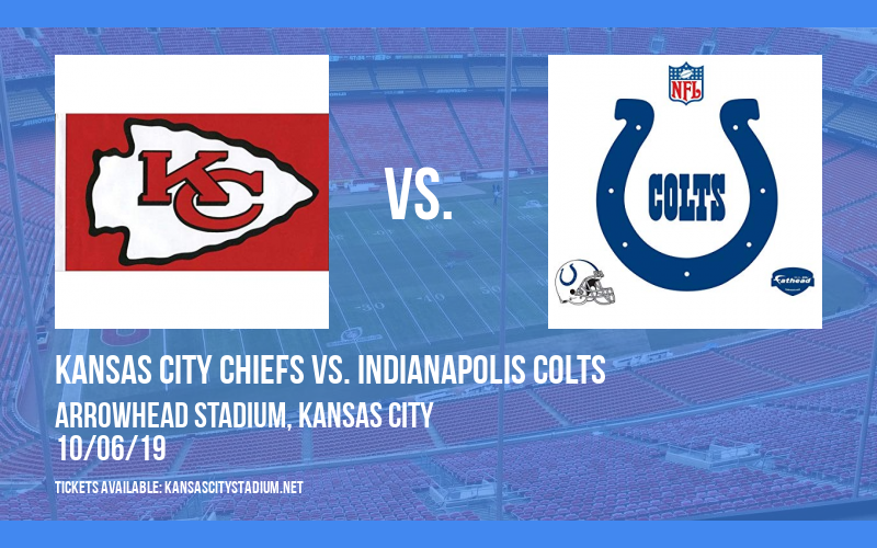Kansas City Chiefs vs. Indianapolis Colts at Arrowhead Stadium