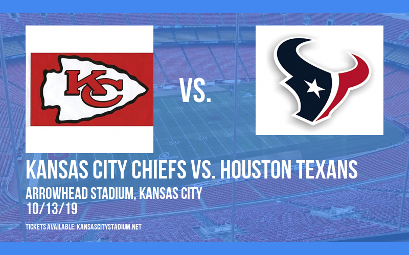 Kansas City Chiefs vs. Houston Texans at Arrowhead Stadium