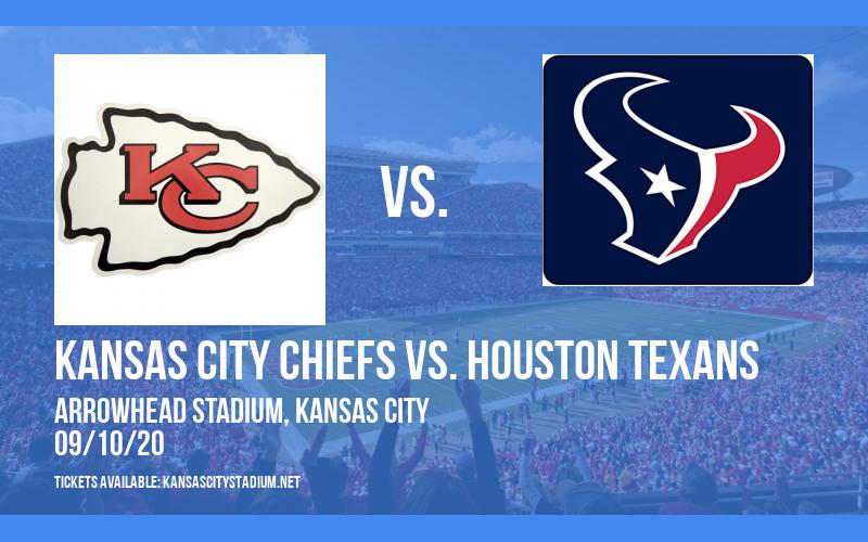 Kansas City Chiefs vs. Houston Texans at Arrowhead Stadium