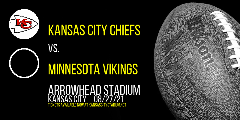 NFL Preseason: Kansas City Chiefs vs. Minnesota Vikings at Arrowhead Stadium