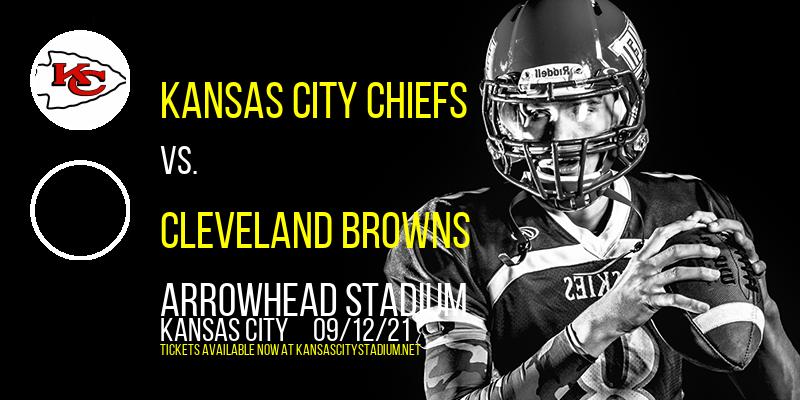 Kansas City Chiefs vs. Cleveland Browns at Arrowhead Stadium